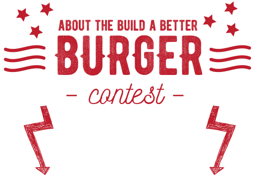 Build A Better Burger® Recipe Contest